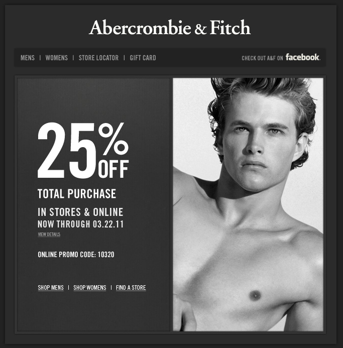 Find your favorite looks for less with these 16 Abercrombie & Fitch coupons, promo codes, free shipping deals and in-store printable coupons. Browse sale styles or grab a coupon code for discounts and special offers. When it comes to preppy style, Abercrombie & Fitch sets the bar.